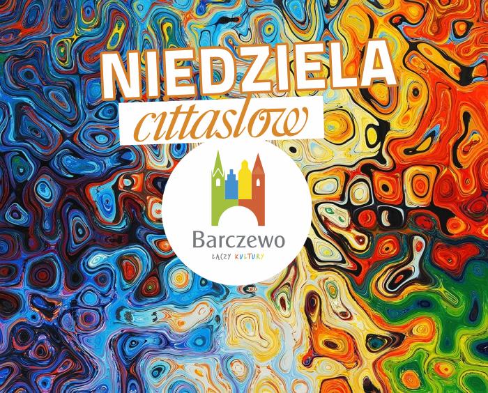 Festiwal Wielu Kultur- Niedziela Cittaslow