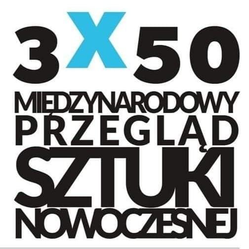 3×50 – Międzynarodowy Przegląd Sztuki Nowoczesnej